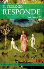 El Teólogo Responde Volumen 2