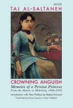Crowning Anguish: Memoirs of a Persian Princess from the Harem to Modernity