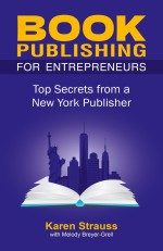 Book Publishing for Entreprenuers: Top Secrets from a New York Publisher