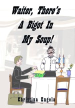 Waiter, There's A Bigot In My Soup!