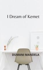 I Dream of Kemet
