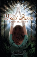 The Wood Queen: An Iron Witch Novel