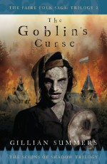 The Goblin's Curse: The Scions of Shadow Trilogy