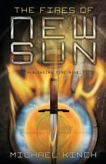 The Fires of New Sun: A Blending Time Novel