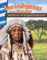 Los indígenas de las Llanuras: Sobrevivir en la gran extensión