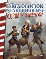 La Revolución Estadounidense: La Lucha por la Libertad: Read-along eBook
