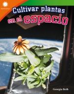Cultivar plantas en el espacio: Read-Along eBook