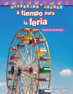 Diversión y juegos: A tiempo para la feria: Medición del tiempo: Read-along ebook