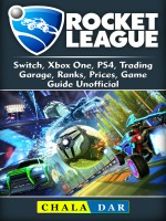 Rocket League, Switch, Xbox One, PS4, Trading, Garage, Ranks, Prices, Game Guide Unofficial