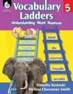 Vocabulary Ladders: Understanding Word Nuances Level 5