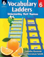 Vocabulary Ladders: Understanding Word Nuances Level 6