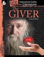 The Giver: Instructional Guides for Literature