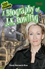 Game Changers: A Biography of J. K. Rowling