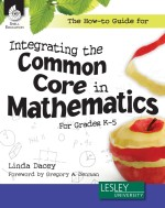 The How-to Guide for Integrating the Common Core in Mathematics For Grades K-5