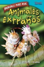 Increíble pero real: Animales Extraños