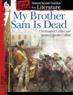 My Brother Sam Is Dead: Instructional Guides for Literature