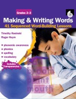 Making & Writing Words: 41 Sequenced Word-Building Lessons Grades 2-3