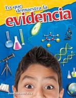 Lo que demuestra la evidencia