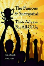 The Famous & Successful: Their Advice For All Of Us