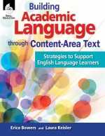 Building Academic Language through Content-Area Text: Strategies to Support English Language Learners