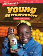 Money Matters Young Entrepreneurs: Addition and Subtraction