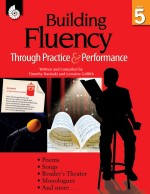 Building Fluency Through Practice & Performance Grade 5