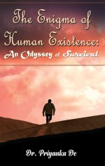 The Enigma of Human Existence: An Odyssey of Survival