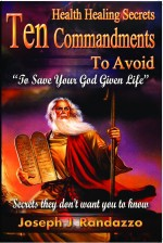 Health Healing Secrets: 10 Commandments to Avoid to Save Your God-Given Life