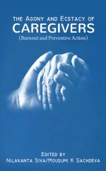 The Agony and Ecstacy of Caregivers (Burnout and Preventive Action)
