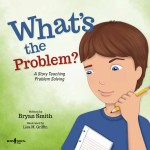 What's the Problem? A Story Teaching Problem Solving