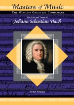 The Life and Times of Johann Sebastian Bach