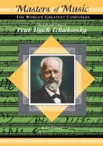 The Life and Times of Peter Ilyich Tchaikovsky