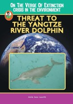 Threat to the Yangtze River Dolphin