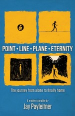 Point • Line • Plane • Eternity : The journey from alone to finally home