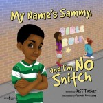 My Name is Sammy, and I'm No Snitch