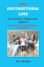 Memoir Unconditional Love: YES, Possible in today's time – Explore!! Universal Love-Personal Happiness – Mental Peace