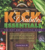 Kick Diabetes Essentials: The Diet and Lifestyle Guide
