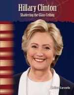 Hillary Clinton: Shattering the Glass Ceiling