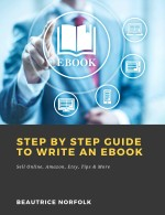 Step by Step Guide to Write an Ebook: Sell Online, Amazon, Etsy, Tips & More