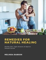 Remedies for Natural Healing: Healthy Diet, Fight Diseases & Improve Immune System