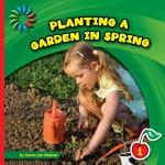 Planting a Garden in Spring: Read Along or Enhanced eBook