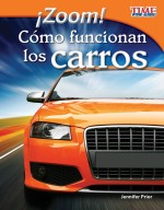 ¡Zoom! Cómo funcionan los carros: Read Along or Enhanced eBook