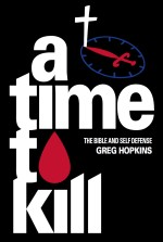 A Time to Kill: The Bible and Self Defense