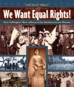 We Want Equal Rights: How Suffragists Were Influenced by Haudenosaunee Women