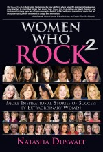 Women Who Rock 2: More Inspirational Stories of Success by Extraordinary Women