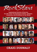 Rock Stars: Inspirational Stories of Success by 100 of the Top Business Leaders, Athletes, Celebrities, and RockStars in the World