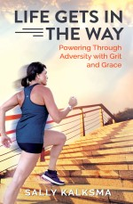 Life Gets in The Way: Powering Through Adversity with Grit and Grace