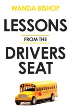 Lessons from the Driver's Seat_Wanda Bishop