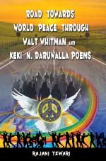 Road Towards World Peace Through Walt Whitman and Keki N. Daruwalla Poems