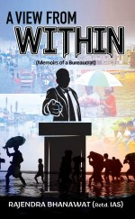 A View From Within: Memoirs of a Bureaucrat